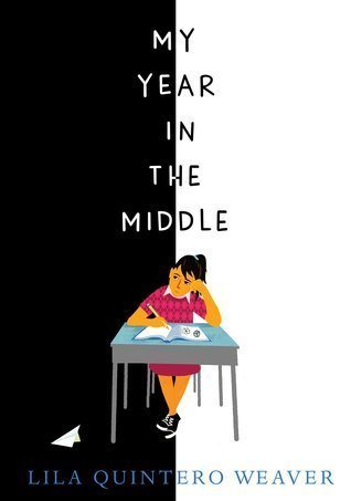 My Year in the Middle by Lila Quintero Weaver, a review