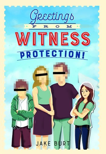 Greetings From Witness Protection! by Jake Burt, a review