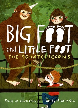 Big Foot and Little Foot: The Squatchicorns, by Ellen Potter, a review