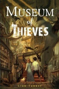 Museum of Thieves by Lian Tanner, a review