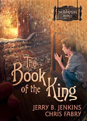 The Book of the King by Jerry B. Jenkins and Chris Fabry, a review