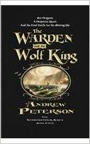 The Warden and the Wolf King by Andrew Peterson, a review